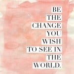 be_the_change