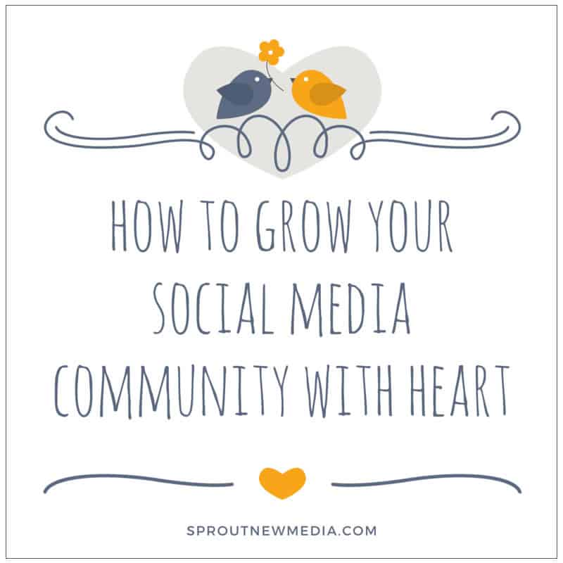 how to grow your social media community with heart