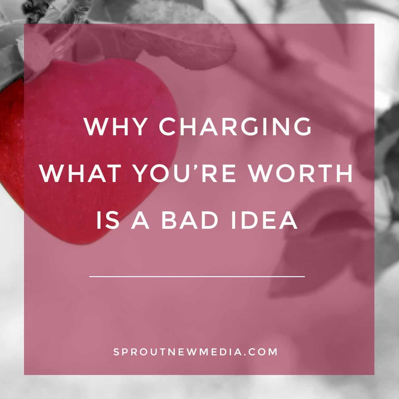 stop charging what youre worth