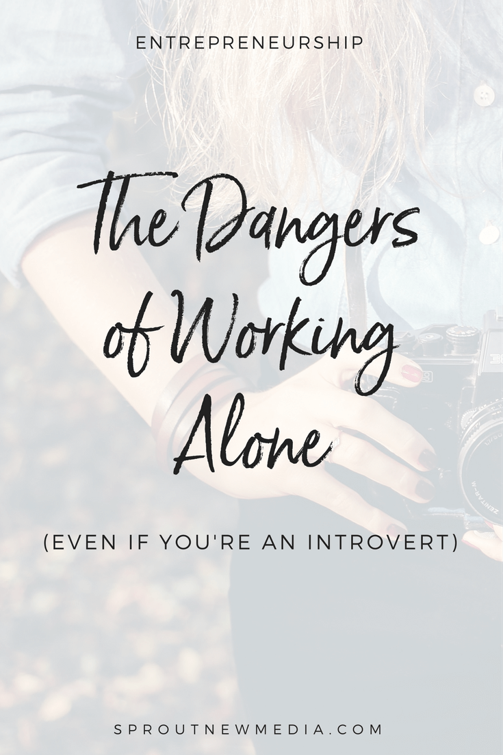 If you're an introvert, working alone can be fabulous. You don't have to talk to anyone, you can work in silence, and if you don't want to get dressed, no one is there to call you on it.