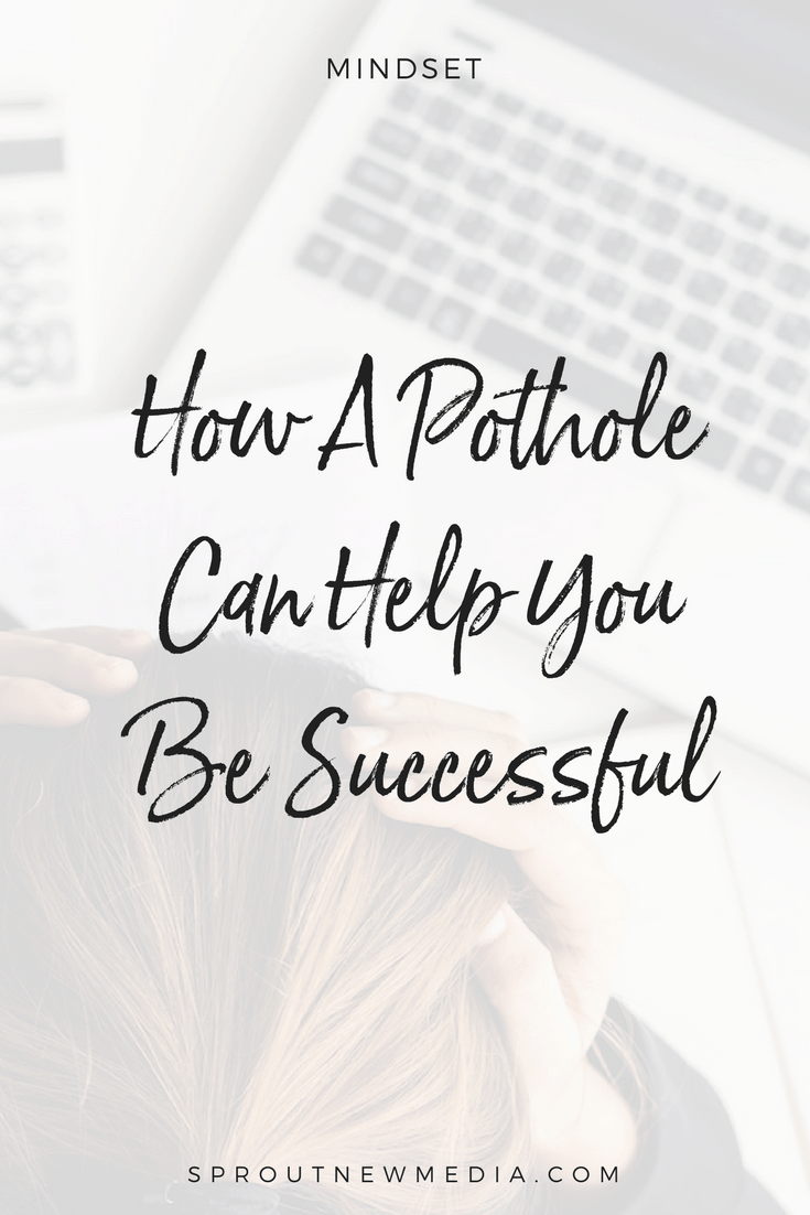Where are the potholes in your life? They're actually a good thing, and here's why.